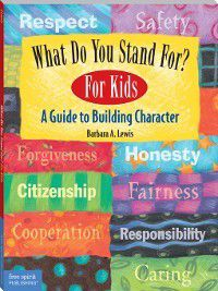 What Do You Stand for? For Kids, Barbara A. Lewis