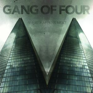 What Happens Next, Gang Of Four