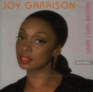 What I Was Before, Joy Garrison