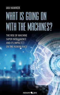 What is Going on With the Machines?, Ian Hawker