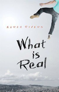 What is Real, Karen Rivers