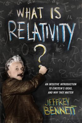 What Is Relativity?, Jeffrey Bennett