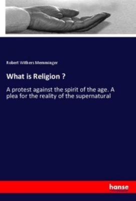 What is Religion ?, Robert Withers Memminger