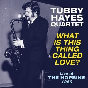 What Is This Thing Called Love? (Vinyl), Tubby Quartet Hayes