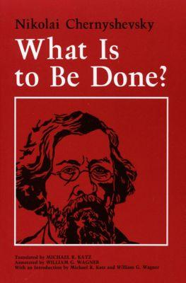What Is to Be Done?, Nikolai Chernyshevsky