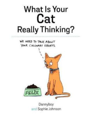 What is your Cat Really Thinking?, Sophie Johnson, Danny Cameron