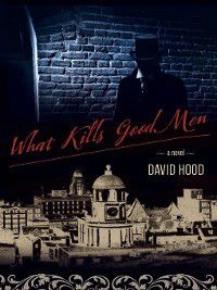 What Kills Good Men, David Hood