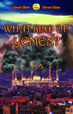What Kind of Yemen?, Adnan Oktar (Harun Yahya)