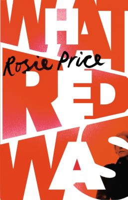 What Red Was, Rosie Price