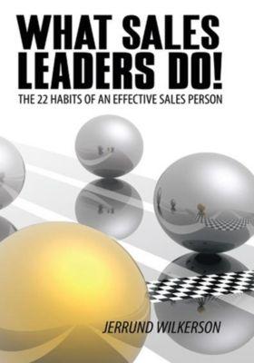 What Sales Leaders Do!, Jerrund Wilkerson