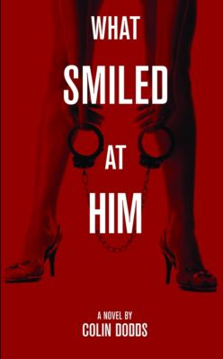 What Smiled at Him, Colin Dodds