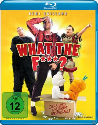 What the F***? - Derb und unerhört ungehobelt, Rémi Gaillard, Nicole Ferroni