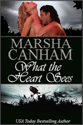 What the Heart Sees, Marsha Canham