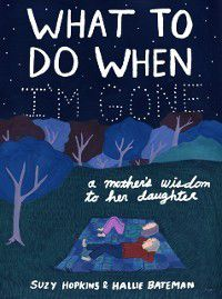 What to Do When I'm Gone, Suzy Hopkins