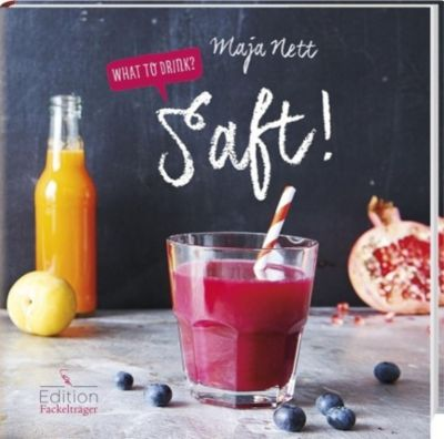 What to drink? Saft! - Maja Nett |
