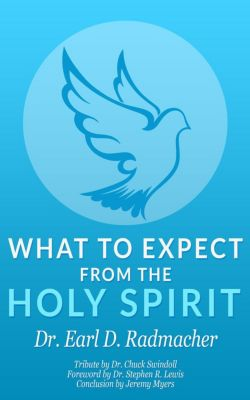 What to Expect from the Holy Spirit, Earl D. Radmacher