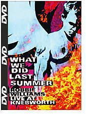 What we did last summer - Live at Knebworth, Robbie Williams