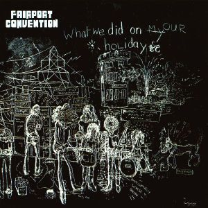 What We Did On Our Holidays, Fairport Convention