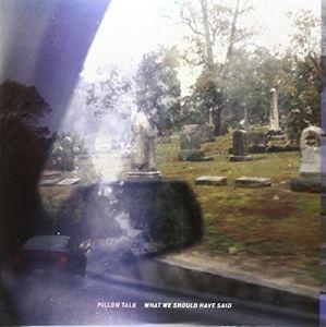 What We Should Have Said (Vinyl), Pillow Talk