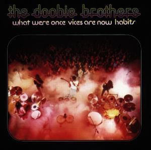 What Were Once Vices Are Now Habits, The Doobie Brothers