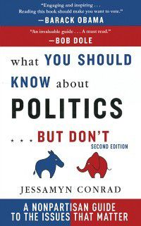 What You Should Know About Politics . . . But Don't, Jessamyn Conrad