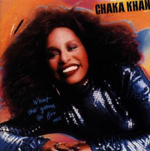 Whatcha Gonna Do, Chaka Khan