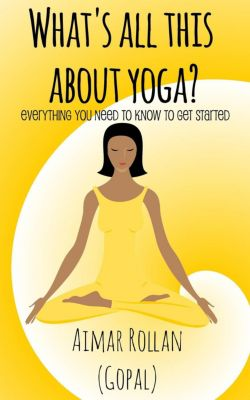 What's All This About Yoga?, Aimar Rollan