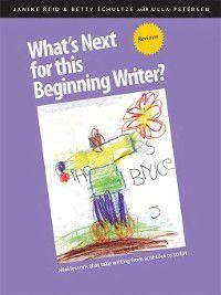 What's Next for This Beginning Writer?, Janine Reid, Bettyq Schultze