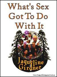 What's Sex Got to do With It, JAQUELINE GIRDNER