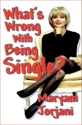 What's Wrong With Being Single?, Maryam Jorjani