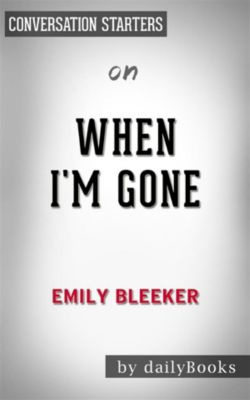 When I'm Gone: by Emily Bleeker | Conversation Starters, dailyBooks