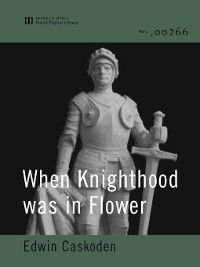 When Knighthood was in Flower (World Digital Library), Edwin Caskoden