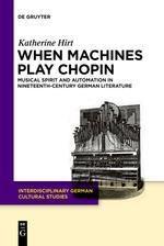When Machines Play Chopin, Katherine Hirt
