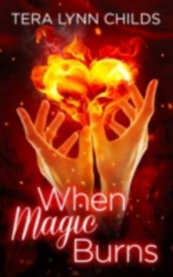 When Magic Burns, Tera Lynn Childs