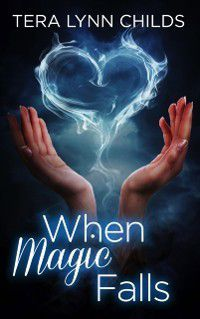 When Magic Falls, Tera Lynn Childs
