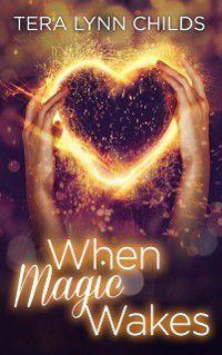 When Magic Wakes, Tera Lynn Childs