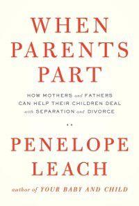 When Parents Part, Penelope Leach