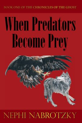 When Predators Become Prey, Nephi Nabrotzky