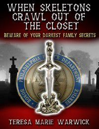 When Skeletons Crawl Out of the Closet, Teresa Marie Warwick