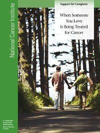 When Someone You Love Is Being Treated for Cancer, National Cancer Institute (U.S.)