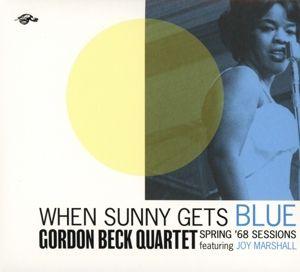 When Sunny Gets Blue (Digipack), Gordon Quartet Beck, Joy Marshall