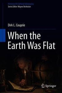 When the Earth Was Flat, Dirk L. Couprie