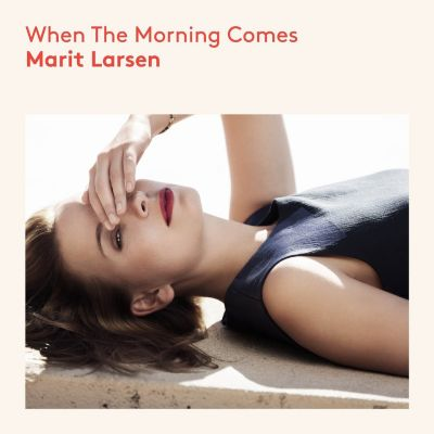 When The Morning Comes, Marit Larsen