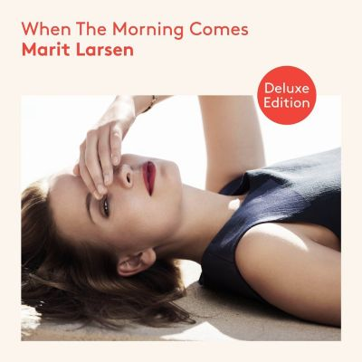 When The Morning Comes (Limited Deluxe Edition), Marit Larsen