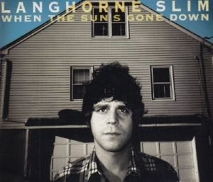 When The Sun'S Gone Down (Deluxe Edition), Langhorne Slim