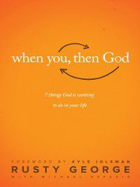 When You, Then God, Rusty George, Michael DeFazio