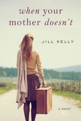 When Your Mother Doesn't, Jill Kelly