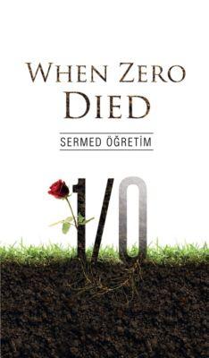 When Zero Died, Sermed Ogretim
