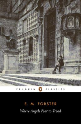 Where Angels Fear to Tread, Edward M. Forster