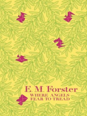 Where Angels Fear to Tread, E. M Forster